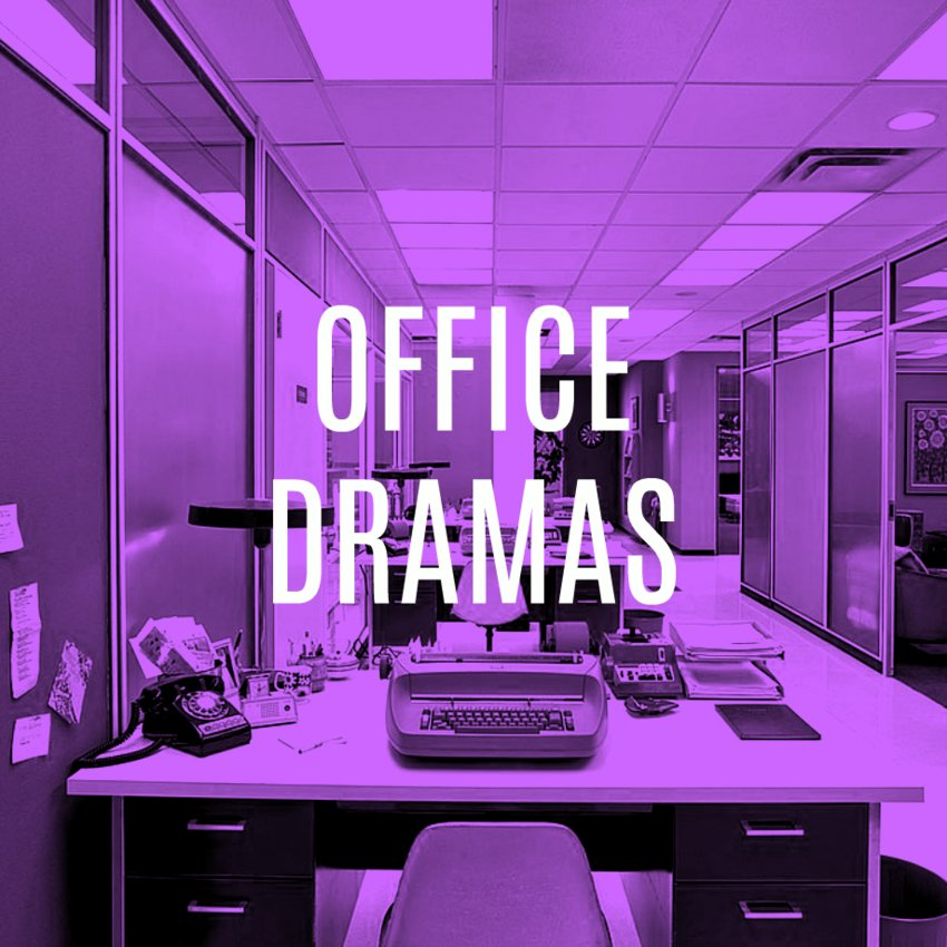 Fans of: Office Dramas