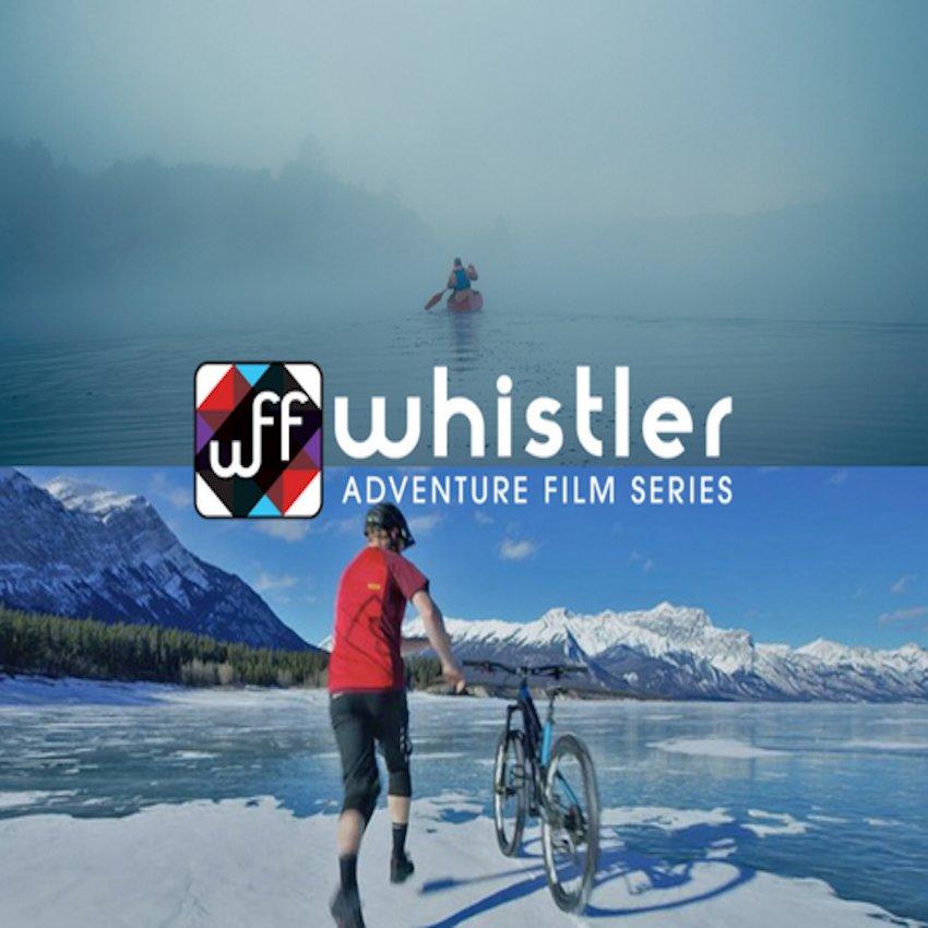 Whistler FF Adventure Film Series