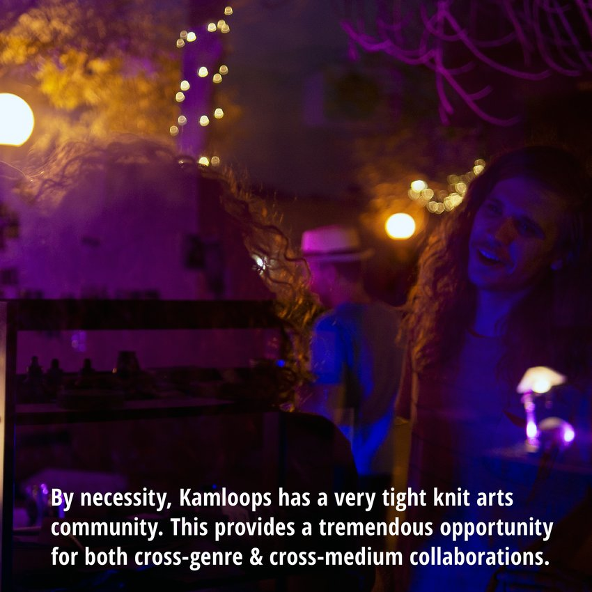 A Tight Knit Arts Community In Kamloops