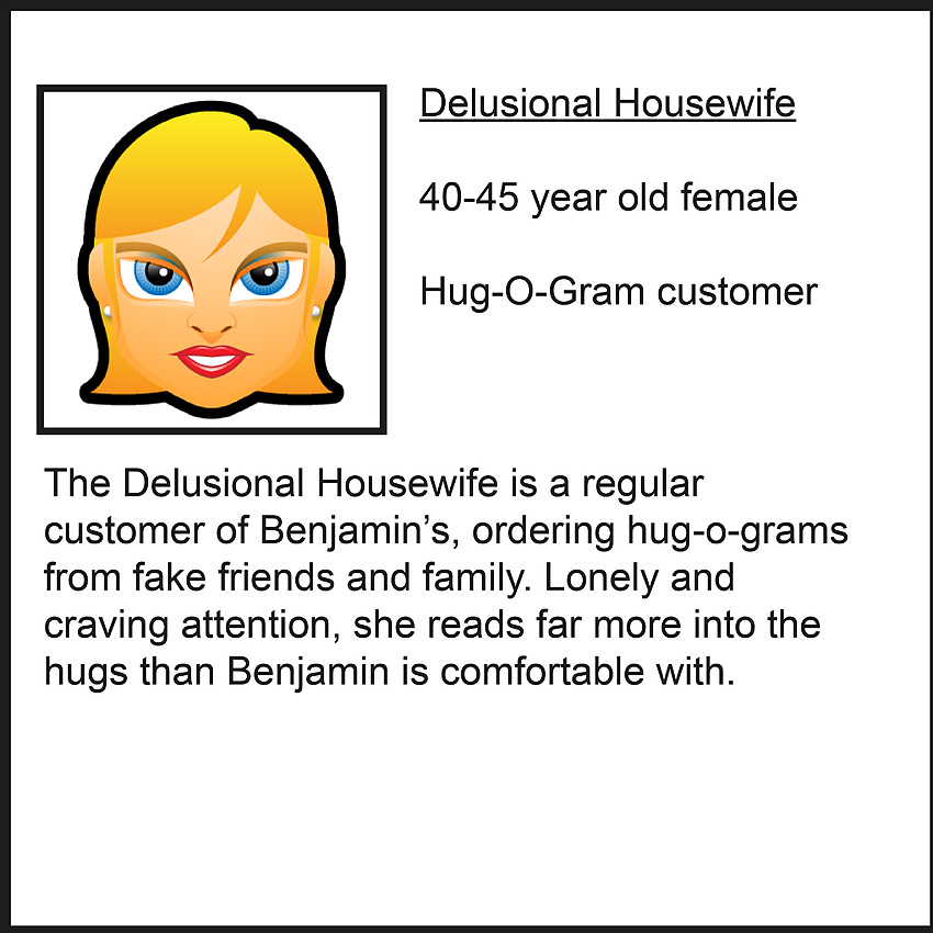 Delusional Housewife, who thinks she's in love with Benjamin